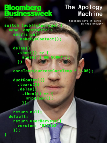 """Cover of Bloomberg Business Week showing Mark Zuckerbergs face from the hearing in congress. On top of the picture there is some code. The code basically says: When doing a public apology switch to empathetic mode then make eye contact, say """"I'm sorry"""", increase core temperature, produce tears, wipe them, do nothing afterwards"""